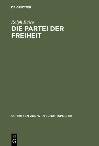 Die Partei der Freiheit als Buch von Ralph Raic...