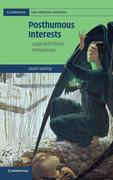 Posthumous Interests: Legal and Ethical Perspectives