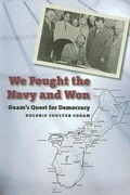 We Fought the Navy and Won: Guam's Quest for Democracy