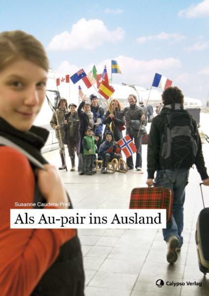 Als Au-pair ins Ausland als Buch von Susanne Ca...