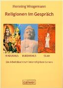 Religionen im Gespräch. Hinduismus - Buddhismus - Islam