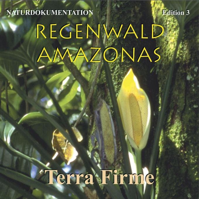 Regenwald Amazonas 3. Terra Firme als Hörbuch C...