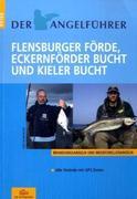 Der Angelführer Flensburger Förde, Eckernförder Bucht und Kieler Bucht