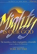 Mighty Is Our God: 54 Favorites for Choir, Congregation, or Ensemble