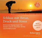 Schluss mit Hetze, Druck und Stress - Meditations-CD