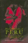 Black Rhythms of Peru: Reviving African Musical Heritage in the Black Pacific