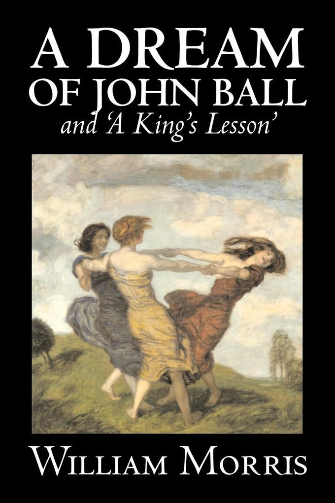 ´A Dream of John Ball´ and ´A King´s Lesson´ by...