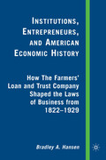Institutions, Entrepreneurs, and American Economic History: How the Farmers' Loan and Trust Company Shaped the Laws of Business from 1822 to 1929