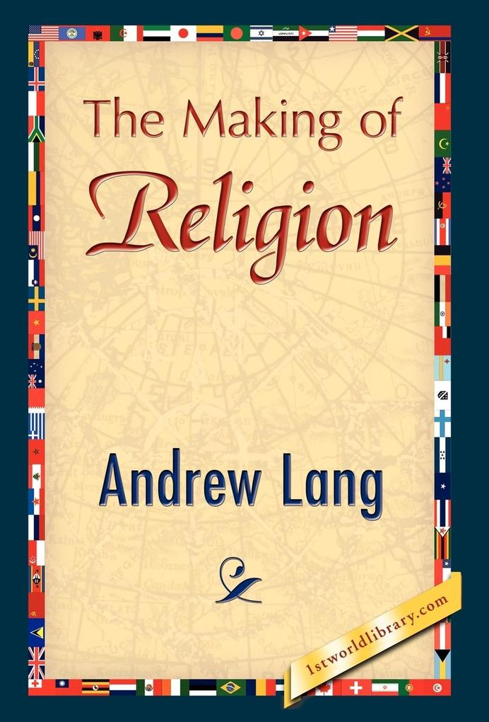 The Making of Religion als Buch von Andrew Lang