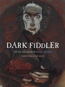 Dark Fiddler: The Life and Legend of Nicolo Paganini