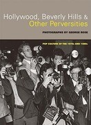Hollywood, Beverly Hills, & Other Perversities: Pop Culture of the 1970s and 1980s