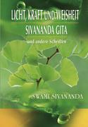 Licht, Kraft und Weisheit. Sivananda Gita und andere Schriften