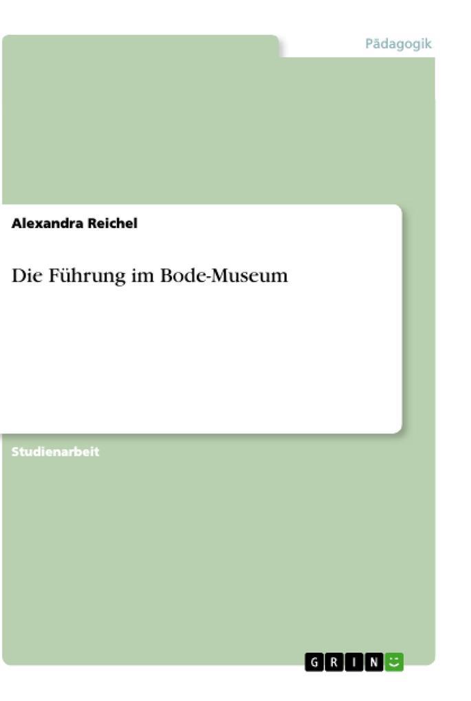 Die Führung im Bode-Museum als Buch von Alexand...