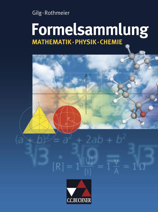 Formelsammlung Mathematik - Physik - Chemie als Buch