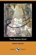 The Shadow World (Dodo Press)