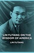 Lin Yutang on the Wisdom of America