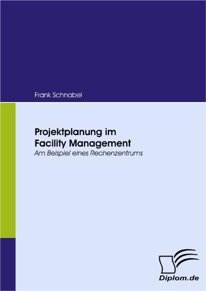 Projektplanung im Facility Management als Buch ...