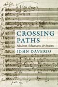 Crossing Paths: Schubert, Schumann, and Brahms