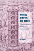 Identity, Interest and Action: A Cultural Explanation of Sweden's Intervention in the Thirty Years War