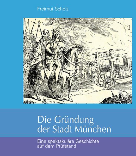 Die Gründung der Stadt München als Buch von Fre...
