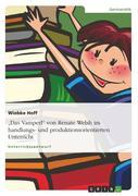 """""""Das Vamperl"""" von Renate Welsh im handlungs- und produktionsorientierten Unterricht"""
