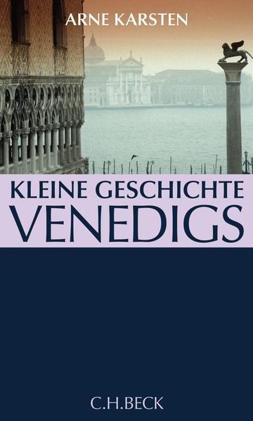 Kleine Geschichte Venedigs als Buch (gebunden)