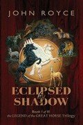 Eclipsed by Shadow: The Legend of the Great Horse