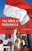 The Idea of Indonesia: A History
