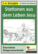 Die kleine Lernwerkstatt Stationen aus dem Leben Jesu