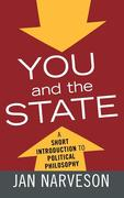 You and the State: A Fairly Brief Introduction to Political Philosophy