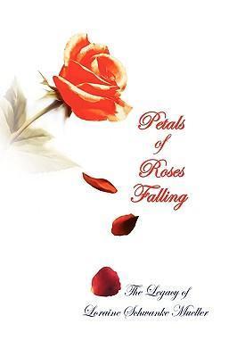 Petals of Roses Falling als Buch von Loraine Sc...