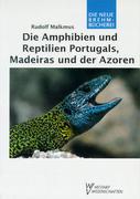 Die Amphibien und Reptilien Portugals, Madeiras und der Azoren