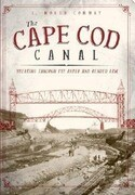 The Cape Cod Canal: Breaking Through the Bared and Bended Arm