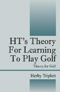 Ht's Theory for Learning to Play Golf: Theory for Golf