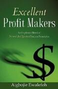 Excellent Profit Makers