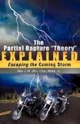 The Partial Rapture Theory E X P L A I N E D