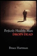 Perfectly Healthy Man Drops Dead