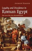 Loyalty and Dissidence in Roman Egypt: The Case of the ACTA Alexandrinorum
