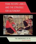 Punk Record Labels and the Struggle for Autonomy: The Emergence of DIY