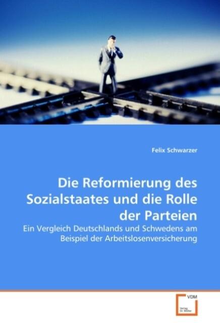 Die Reformierung des Sozialstaates und die Roll...