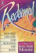 Redeemed!: Readers Theatre for Building the Body
