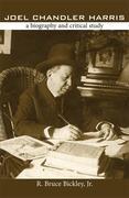 Joel Chandler Harris: A Biography and Critical Study