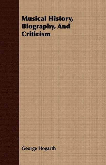 Musical History, Biography, And Criticism als T...