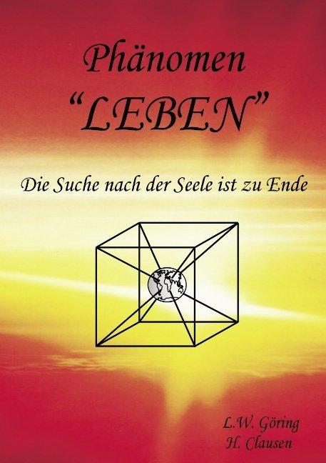 Phänomen Leben als Buch von L. W. Göring