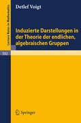 Induzierte Darstellungen in der Theorie der endlichen, algebraischen Gruppen