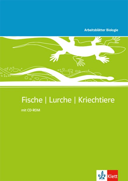 Arbeitsblätter Biologie Neu. Fische - Lurche - ...