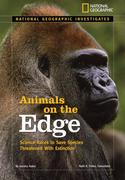 Animals on the Edge: Science Races to Save Species Threatened with Extinction