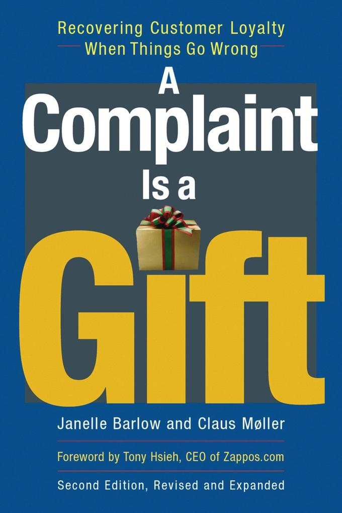 A Complaint Is a Gift: Recovering Customer Loyalty When Things Go Wrong als Taschenbuch