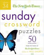 The New York Times Sunday Crossword Puzzles: 50 Sunday Puzzles from the Pages of the New York Times