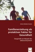 Familienerziehung als protektiver Faktor für Gesundheit
